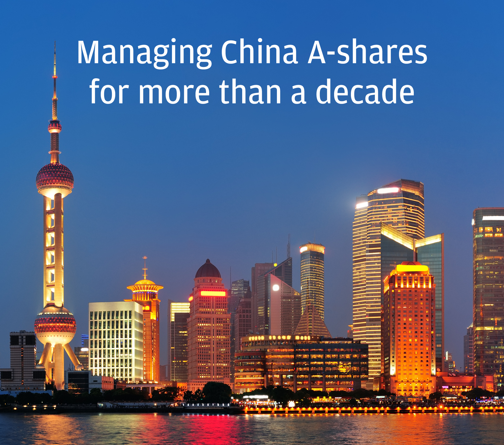 Managing China A-shares for more than a decade